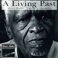 Various Artists: A Living Past - Music Maker Patron's Sampler